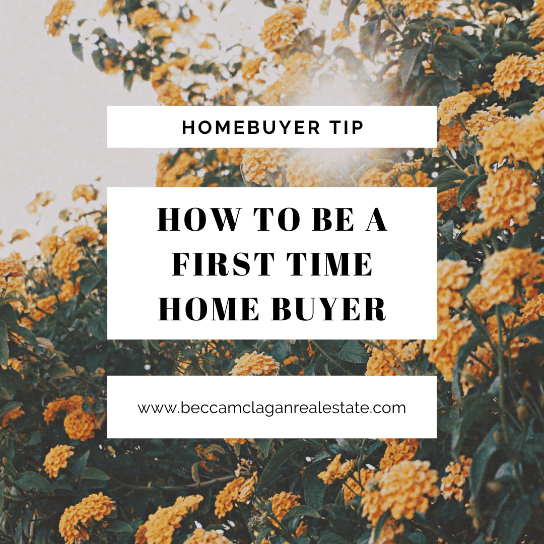 How to be a first time home buyer
